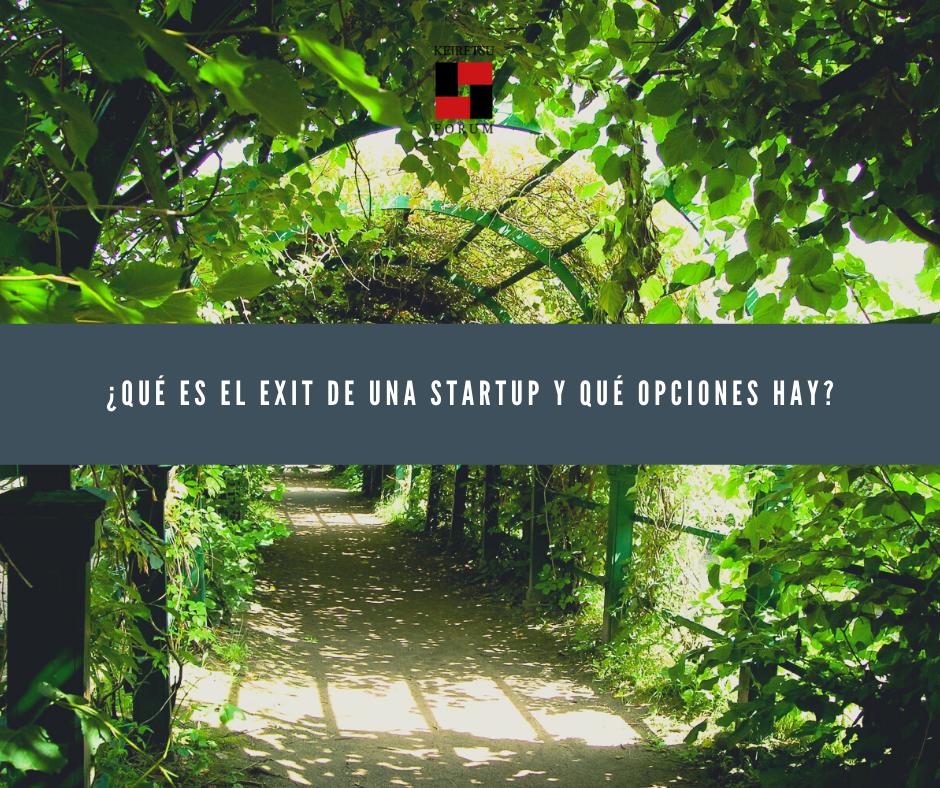 ¿Qué es el exit de una startup y qué opciones hay?
